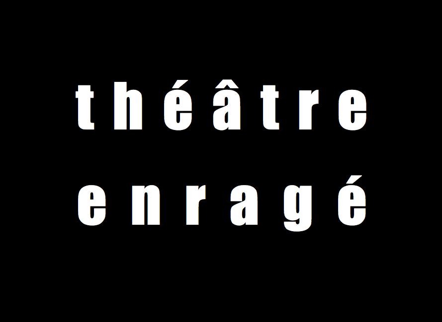 théâtre enragé - La Compagnie Provisoire